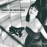 Maria De Medeiros – PENINSULAS & CONTINENTES