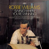 Robbie Williams – Swing When You're Winning