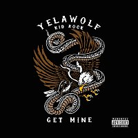 Yelawolf, Kid Rock – Get Mine