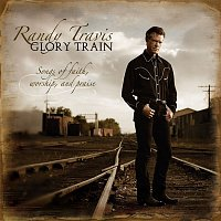 Randy Travis – Glory Train, Songs of Faith, Worship & Praise