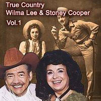 Wilma Lee & Stoney Cooper – True Country of Wilma Lee & Stoney Cooper, Vol. 1