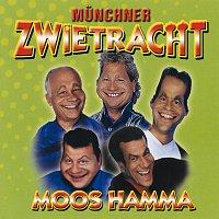 Munchner Zwietracht – Moos hamma