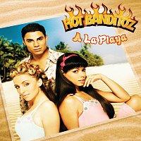 Hot Banditoz – A La Playa