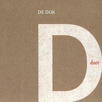 De Dijk – Door