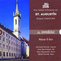 Friedrich Wolf – Antonin Dvorak - Messe in D - Dur Op.86