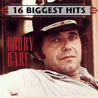 Bobby Bare – 16 Biggest Hits
