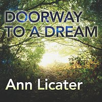 Ann Licater – Doorway to a Dream