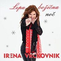 Irena Vrčkovnik – Lepa božična noč
