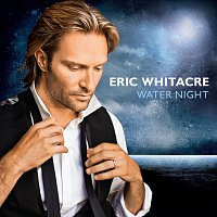 Eric Whitacre – Water Night