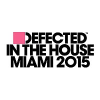 Various Artists.. – Defected In The House Miami 2015