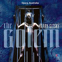 The Australian Opera And Ballet Orchestra, Christopher Lyndon-Gee, Raymond Myers – Sitsky: The Golem