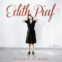Edith Piaf – Hymne a la mome (2012 Remastered)