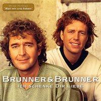 Brunner & Brunner – Ich schenke dir Liebe