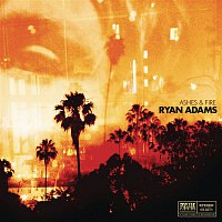 Ryan Adams – Ashes & Fire