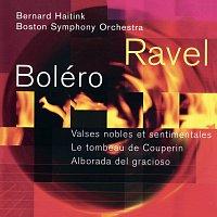 Bernard Haitink, Boston Symphony Orchestra – Ravel: Boléro; Valses nobles et sentimentales; Le tombeau de Couperin; Alborada del gracioso