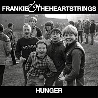 Frankie & The Heartstrings – Hunger