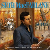 Seth MacFarlane – Music Is Better Than Words