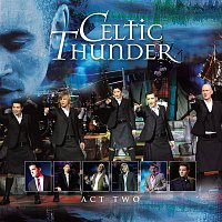 Celtic Thunder – The Show Act Two