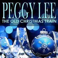 Peggy Lee – The Old Christmas Train