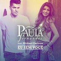Paula Fernandes, Mickael Carreira – Eu Sem Voce