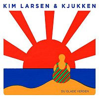Kim Larsen, Kjukken – Du Glade Verden