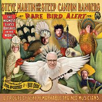 Steve Martin, Steep Canyon Rangers – Rare Bird Alert [Deluxe Version]