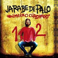 Jarabe De Palo – Un metro cuadrado