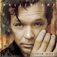 John Mellencamp – Cuttin' Heads
