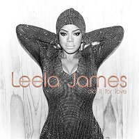 Leela James – Did It For Love