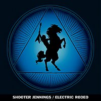 Shooter Jennings – Electric Rodeo