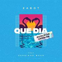 Zabot, Serginho Moah – Que Dia [Acoustic Version]