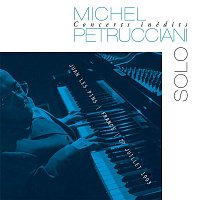 Michel Petrucciani – Concerts inédits: Solo (Live)