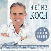 Heinz Koch – Bleib einfach Mensch