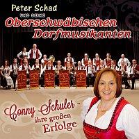 Peter Schad und seine Oberschwabischen Dorfmusikanten – Conny Schuler - ihre groszen Erfolge