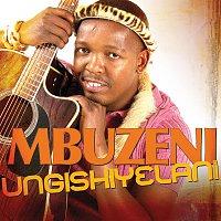 Mbuzeni – Ungishiyelani