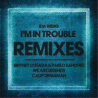 Ida Redig – I'm In Trouble Remixes