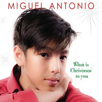 Miguel Antonio – What Is Christmas To You