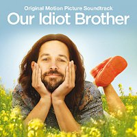 Různí interpreti – Our Idiot Brother (Original Motion Picture Soundtrack)