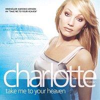 Charlotte Nilsson – Charlotte med vanner - Take Me To Your Heaven