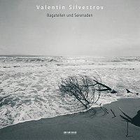 Valentin Silvestrov – Bagatellen und Serenaden