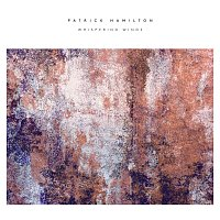 Patrick Hamilton – Whispering Wings