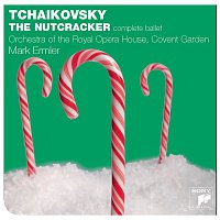 The Orchestra of the Royal Opera House, Covent Garden, Piotr Ilyich Tchaikovsky – Tchaikovsky: The Nutcracker (Complete)