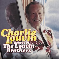 Charlie Louvin – Echoes Of The Louvin Brothers