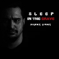 Silent Light – Sleep In The Grave