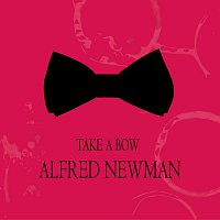 Alfred Newman – Take a Bow