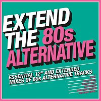 Various Artists.. – Extend the 80s: Alternative