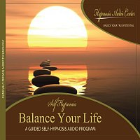 Balance Your Life - Guided Self-Hypnosis