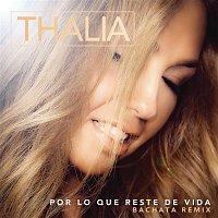 Thalía – Por Lo Que Reste de Vida (Bachata Version)