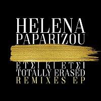 Helena Paparizou – Etsi Ki Etsi / Totally Erased [Remixes EP]
