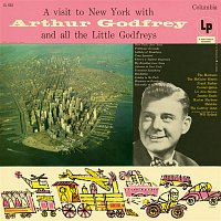 Arthur Godfrey – A Visit To New York WIth Arthur Godfrey And All The Little Godfrey's
